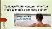 Tankless Water Heaters - Why You Need to Install a Tankless System