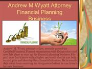 Andrew M Wyatt Attorney - Financial Planning Business