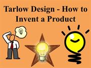 Tarlow Design - How to Invent a Product