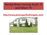 Mental Illness housing Austin Tx and Killeen TX