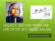 Legacy Lessons from The  Life of Dr APJ Abdul Kalam