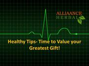 Healthy Tips- Time to Value your Greatest Gift