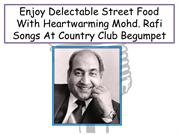 Enjoy Delectable Street Food With Heartwarming Mohd Rafi Songs At Coun