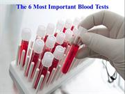 The 6 Most Important Blood Tests