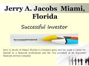 Jerry A. Jacobs of Miami, Florida - Successful Investor