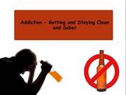 Addiction - Getting and Staying Clean and Sober