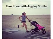 How to run with Jogging Stroller