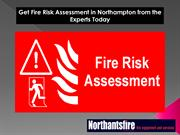 Get Fire Risk Assessment in Northampton from the Experts Today