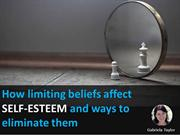 How Limiting Beliefs Affect Self-Esteem and Ways to Eliminate Them