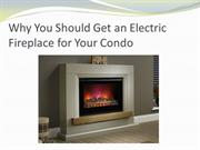Why You Should Get an Electric Fireplace for Your Condo