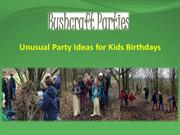 Unusual Party Ideas for Kids Birthdays