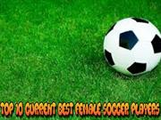 Robert Vincent Peace -  Top 10 Current Best Female Soccer Players