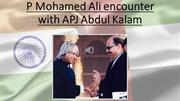 P Mohamed Ali encounter with APJ Abdul Kalam