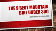 The 9 Best Mountain Bike Under 300