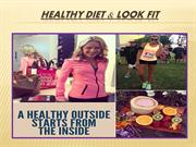 healthy diet and look fit