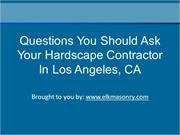 Questions You Should Ask Your Hardscape Contractor In Los Angeles, CA