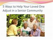 5 Ways to Help Your Loved One Adjust in a Senior Community
