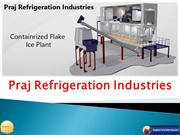 Refrigeration Equipment In Pune - Praj Refrigeration Industries