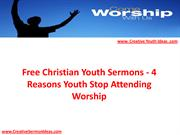 Free Christian Youth Sermons - 4 Reasons Youth Stop Attending Worship