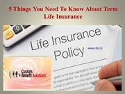 5 Things You Need To Know About Term Life Insurance