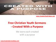 Free Christian Youth Sermons - Created With a Purpose