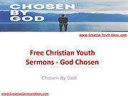 Free Christian Youth Sermons - God Chosen