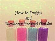 How to Design and Develop a Bottle