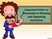 Important Points to Remember in Planning and Organizing Instruction