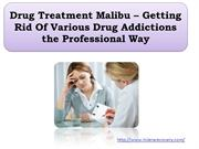 Drug Treatment Malibu – Getting Rid Of Various Drug Addictions the Pro