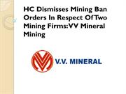 HC Dismisses Mining Ban Orders In Respect Of Two Mining Firms VV Miner