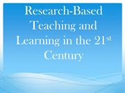 Research based teaching and Learning in 21st Centure
