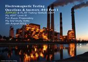 Electromagnetic Testing - Q&A 004