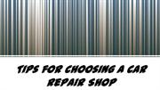 Tips for Choosing a Car Repair Shop