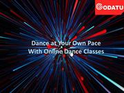 Dance at Your Own Pace With Online Dance Classes