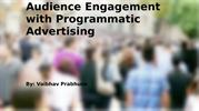 Audience Engagement with Programmatic Advertising