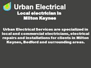 Local and Commercial electricians in Milton Keynes and Bedford.