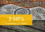 3 SIPS FOR WEALTH CREATION THIS 15TH AUGUST