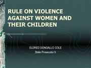 RULE ON VIOLENCE AGAINST WOMEN AND THEIR CHILDREN