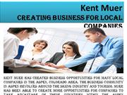 Kent Muer Creating Business for Local Companies