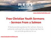 Free Christian Youth Sermons - Sermon From a Salmon