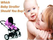 Which Baby Stroller Should You Buy