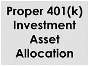 Proper 401(k) Investment Asset Allocation
