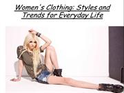 Women's Clothing- Styles and Trends for Everyday Life