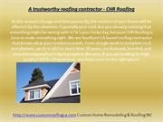 A trustworthy roofing contractor - CHR Roofing