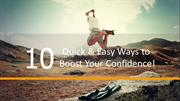 10 Quick & Easy Ways to Boost Your Confidence by Stephanie Chan