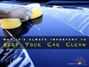 Why It's Always Important To Keep Your Car Clean