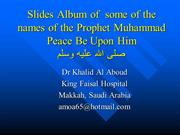 Slides Album of  some of the names of the Prophet Muhammad Peace Be Up