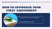 How to approach  your  first  Assignment