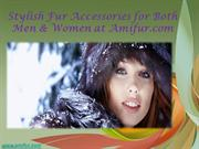 Stylish Fur Accessories for Both Men & Women at Amifur.com