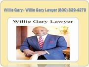 Willie Gary - Willie Gary Lawyer (800) 329-4279